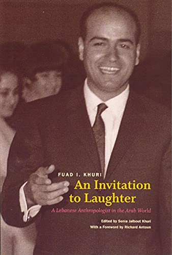 9780226434766: An Invitation to Laughter: A Lebanese Anthropologist in the Arab World