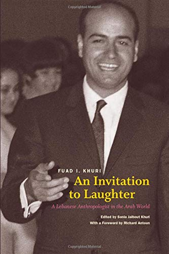 9780226434780: An Invitation to Laughter: A Lebanese Anthropologist in the Arab World