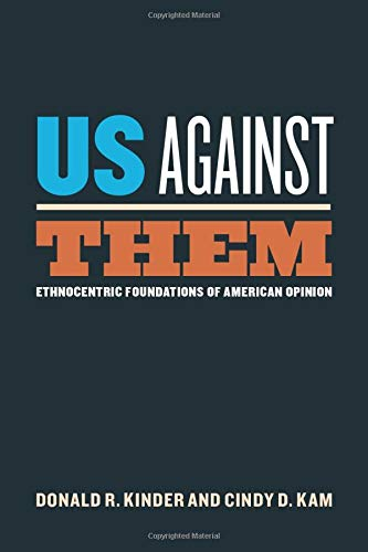 9780226435718: Us Against Them: Ethnocentric Foundations of American Opinion (Chicago Studies in American Politics)