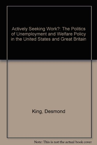 9780226436210: Actively Seeking Work?: The Politics of Unemployment and Welfare Policy in the United States and Great Britain