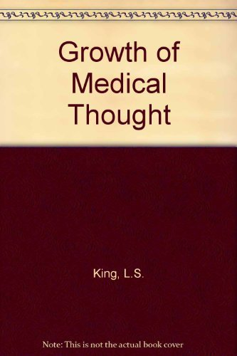 Growth of Medical Thought: King, L.S.