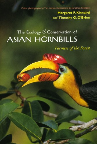 9780226437125: The Ecology and Conservation of Asian Hornbills: Farmers of the Forest