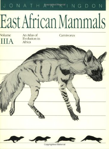 9780226437217: East African Mammals: An Atlas of Evolution in Africa, Part A : Carnivores: 003