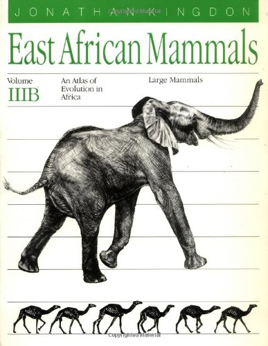 9780226437224: East African Mammals: v. 3B: An Atlas of Evolution in Africa