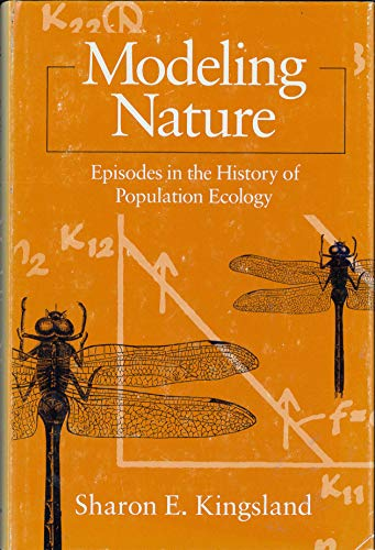 9780226437262: Modeling Nature: Episodes in the History of Population Ecology