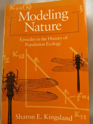 9780226437279: Modeling Nature: Episodes in the History of Population Ecology