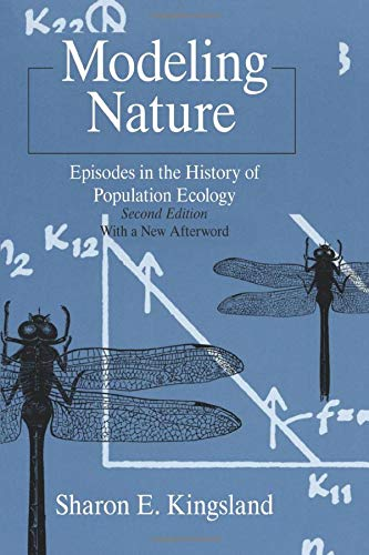 Modeling Nature (Science and Its Conceptual Foundations: Kingsland, Sharon E.