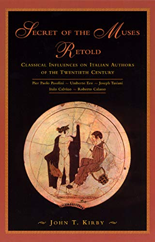 9780226437484: Secret of the Muses Retold: Classical Influences on Italian Authors of the Twentieth Century
