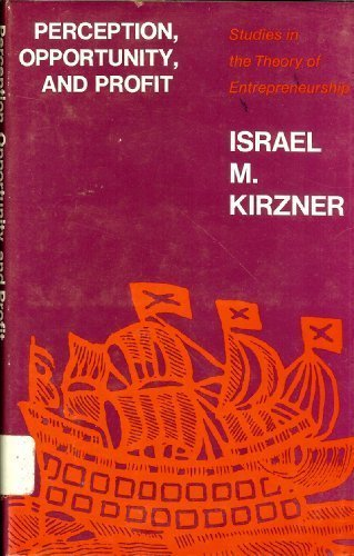 Perception, Opportunity and Profit. Studies in the Theory of Entrepreneurship.: KIRZNER, Israel M.: