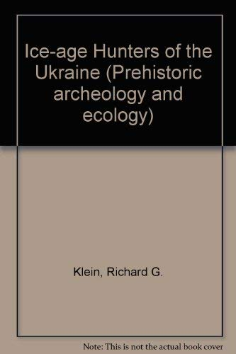 9780226439457: Ice-Age Hunters of the Ukraine (Prehistoric archaeology and ecology)