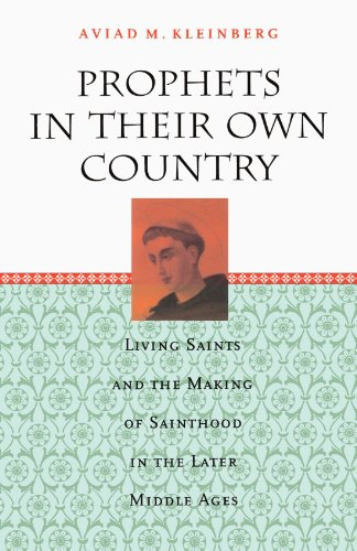 9780226439723: Prophets in Their Own Country: Living Saints and the Making of Sainthood in the Later Middle Ages