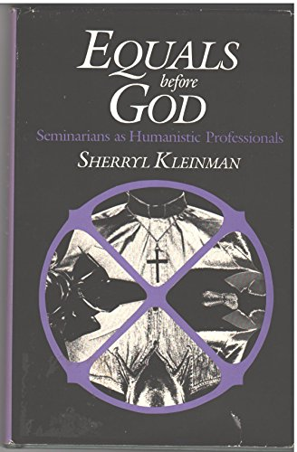 Equals before God: Seminarians as Humanistic Professionals: Kleinman, Sherryl