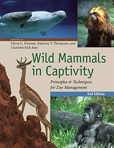 9780226440101: Wild Mammals in Captivity: Principles and Techniques for Zoo Management, Second Edition
