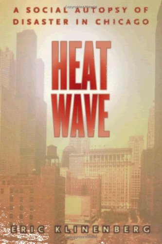 9780226443218: Heat Wave: A Social Autopsy of Disaster in Chicago