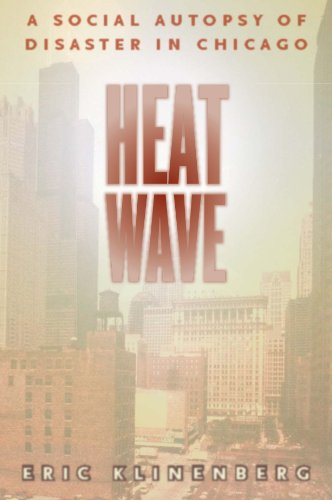 9780226443225: Heat Wave: A Social Autopsy of Disaster in Chicago