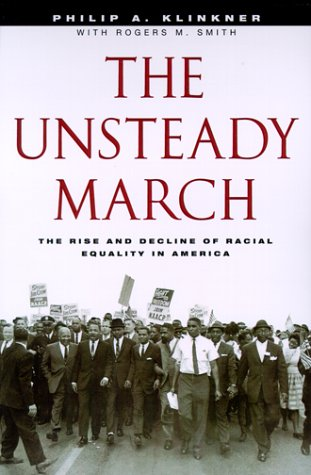 9780226443393: The Unsteady March: The Rise and Decline of Racial Equality in America
