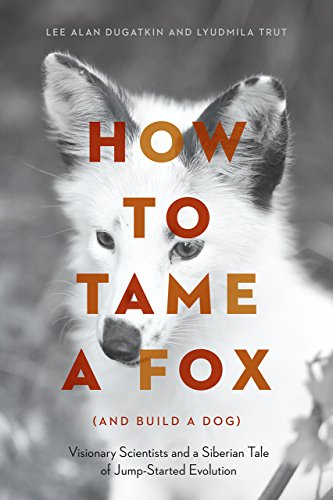9780226444185: How to Tame a Fox (and Build a Dog): Visionary Scientists and a Siberian Tale of Jump-Started Evolution