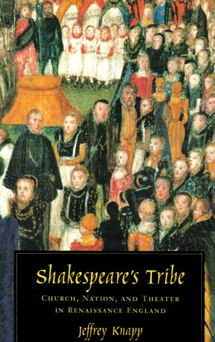 Shakespeare's Tribe: Church, Nation, and Theater in: Knapp, Jeffrey