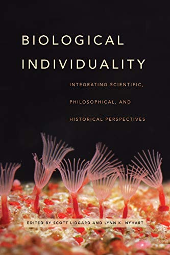 9780226446455: Biological Individuality: Integrating Scientific, Philosophical, and Historical Perspectives