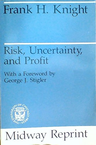 Risk, Uncertainty and Profit (Midway Reprint): Knight, Frank Hyneman