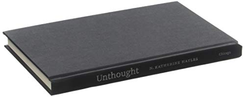 Unthought: The Power of the Cognitive Nonconscious: N. Katherine Hayles