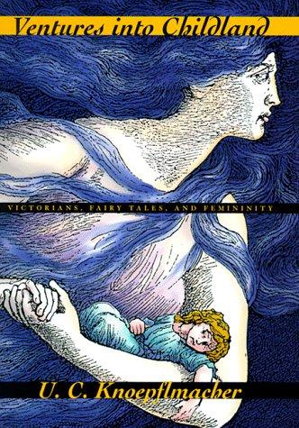 9780226448152: Ventures into Childland: Victorians, Fairy Tales, and Femininity