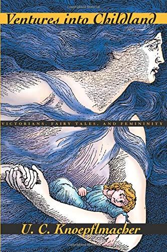 9780226448169: Ventures into Childland: Victorians, Fairy Tales, and Femininity