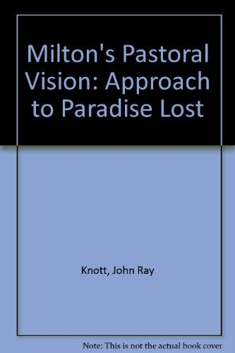 9780226448466: Milton's Pastoral Vision: An Approach to Paradise Lost