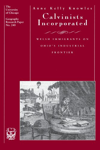 9780226448534: Calvinists Incorporated: Welsh Immigrants on Ohio's Industrial Frontier (University of Chicago Geography Research Papers)