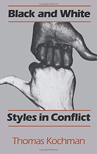 Black and White Styles in Conflict: Thomas Kochman