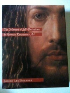 9780226449975: The Moment of Self-Portraiture in German Renaissance Art