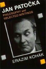 Jan Patocka: Philosophy and Selected Writings: Kohák, Erazim