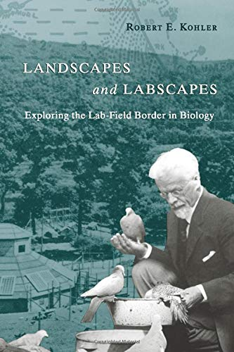 9780226450100: Landscapes and Labscapes: Exploring the Lab-Field Border in Biology