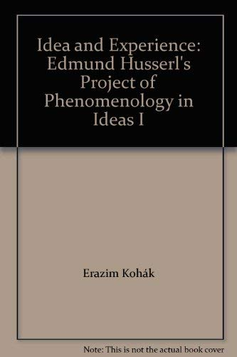 9780226450193: Idea and Experience: Edmund Husserl's Project of Phenomenology in