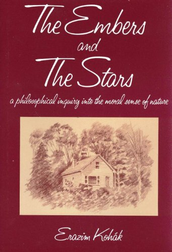 9780226450223: Embers and the Stars: A Philosophical Inquiry into the Moral Sense of Nature