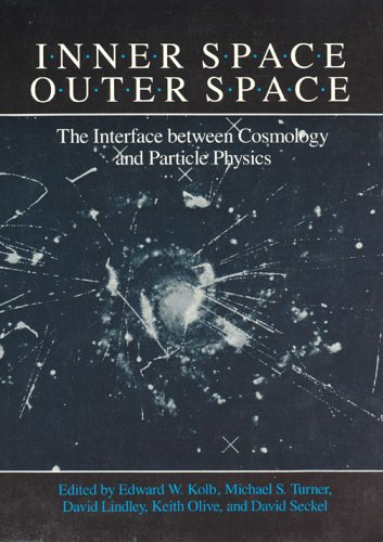 9780226450339: Inner Space/Outer Space: The Interface Between Cosmology and Particle Physics (Theoretical Astrophysics)