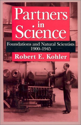 9780226450605: Partners in Science: Foundations and Natural Scientists, 1900-1945