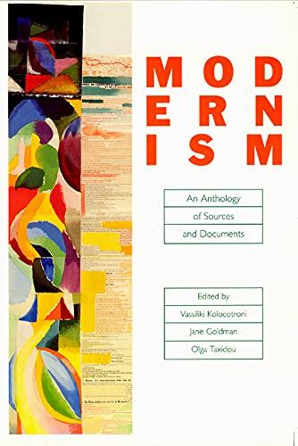 Modernism: An Anthology of Sources and Documents: Kolocotroni, Vassiliki; Goldman,