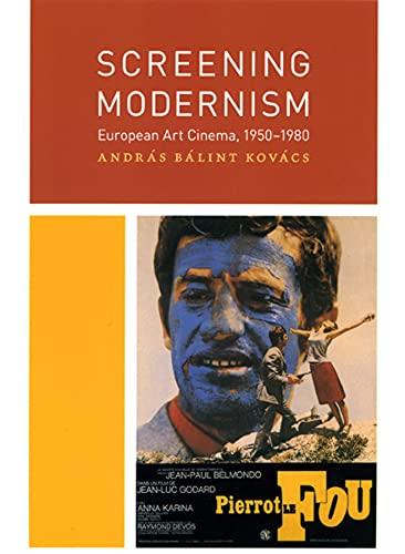 9780226451633: Screening Modernism: European Art Cinema, 1950-1980 (Cinema and Modernity)