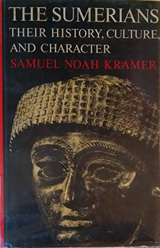 9780226452371: Sumerians: Their History, Culture and Character