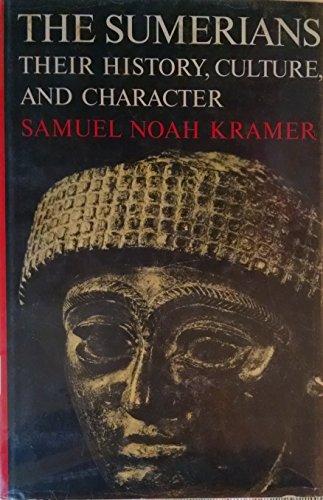 Sumerians: Their History, Culture and Character: Kramer, Samuel Noah