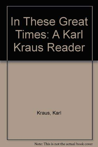 9780226452654: Kraus: in These Great Times (Cloth)