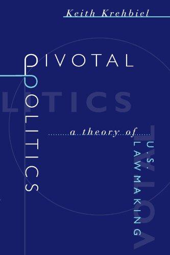 9780226452722: Pivotal Politics: A Theory of U.S. Lawmaking
