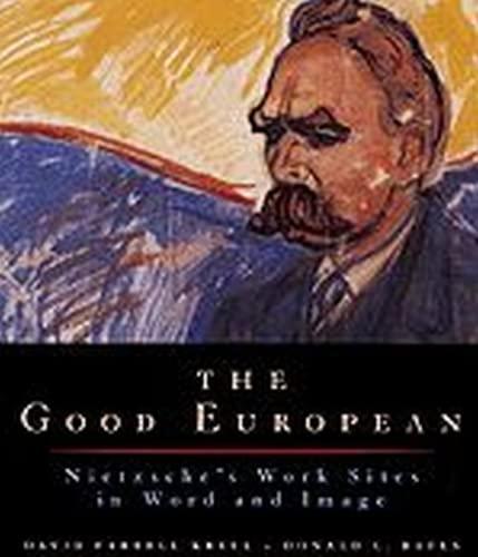 9780226452791: The Good European: Nietzsche's Work Sites in Word and Image