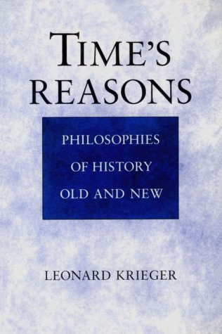 9780226453002: Time's Reasons: Philosophies of History Old and New