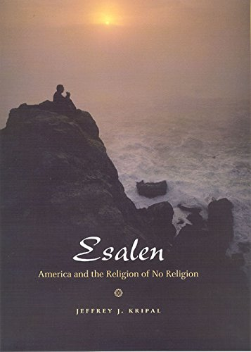 9780226453699: Esalen: America and the Religion of No Religion