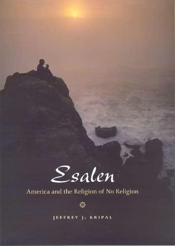 9780226453699: Esalen: America and the Religion of No Religion
