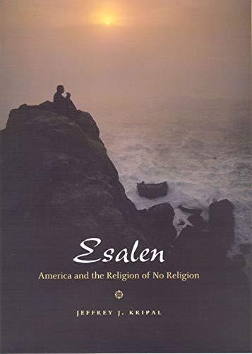 9780226453705: Esalen: America and the Religion of No Religion