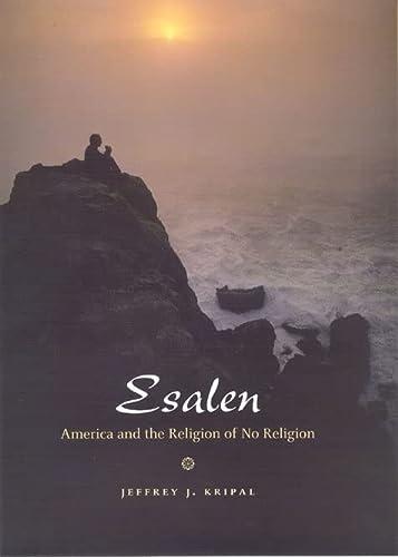 9780226453705: Esalen: America and the Religion of No Religion