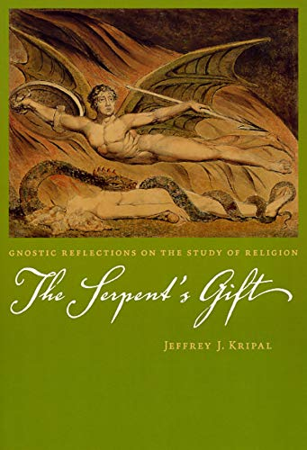 9780226453804: The Serpent's Gift: Gnostic Reflections on the Study of Religion